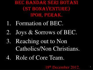 BEC Bandar Seri  Botani (St Bonaventure) IPOH, PERAK.