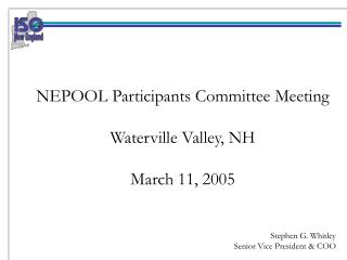 NEPOOL Participants Committee Meeting Waterville Valley, NH March 11, 2005
