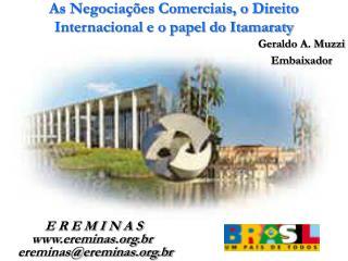 As Negociações Comerciais, o Direito Internacional e o papel do Itamaraty