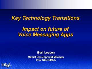 Key Technology Transitions Impact on future of Voice Messaging Apps