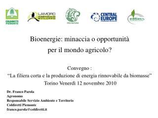 Dr. Franco Parola Agronomo ResponsabileServizio Ambiente e Territorio  Coldiretti Piemonte