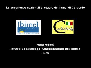 Le esperienze nazionali di studio dei flussi di Carbonio Franco Miglietta