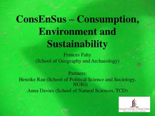 ConsEnSus � Consumption, Environment and Sustainability