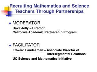 Recruiting Mathematics and Science Teachers Through Partnerships