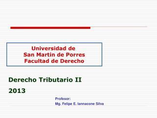 Profesor: Mg. Felipe E. Iannacone Silva
