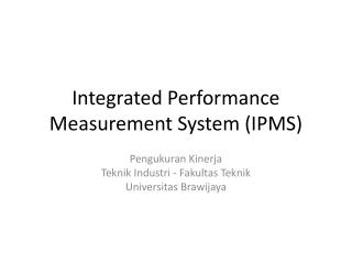 Integrated Performance Measurement System (IPMS)