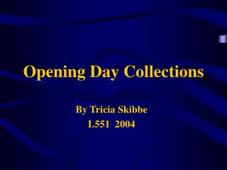 Opening Day Collections