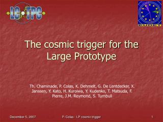 The cosmic trigger for the Large Prototype