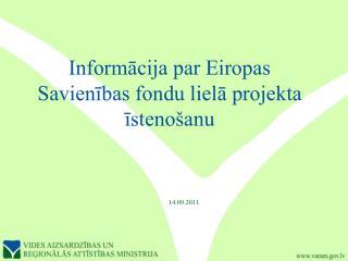 Informācija par Eiropas Savienības fondu lielā projekta īstenošanu
