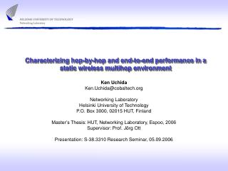 Characterizing hop-by-hop and end-to-end performance in a static wireless multihop environment