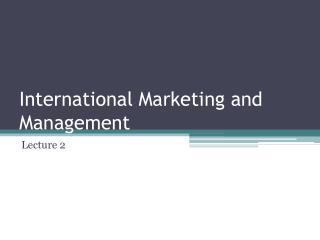 International Marketing and Management