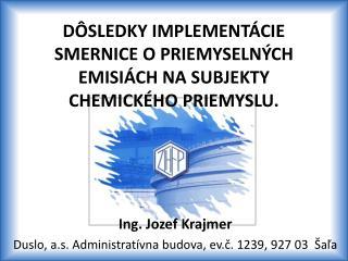 DÔSLEDKY IMPLEMENTÁCIE SMERNICE O PRIEMYSELNÝCH EMISIÁCH NA SUBJEKTY CHEMICKÉHO PRIEMYSLU.