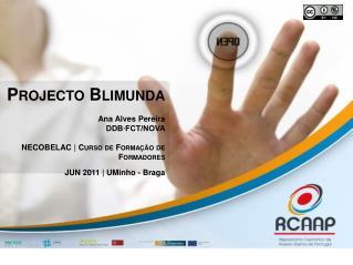 Projecto Blimunda Ana Alves Pereira DDB∙FCT/NOVA NECOBELAC |  Curso de Formação de Formadores