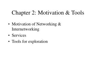 Chapter 2: Motivation & Tools