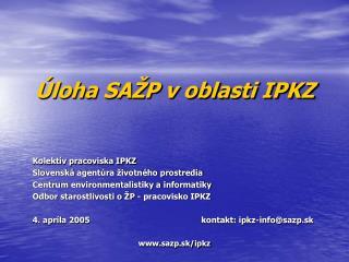 Úloha SAŽP v oblasti IPKZ
