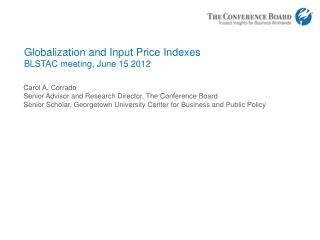 Globalization and Input Price Indexes BLSTAC meeting, June 15 2012