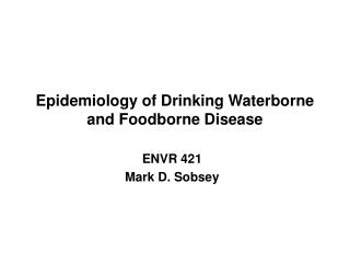 Epidemiology of Drinking Waterborne and Foodborne Disease