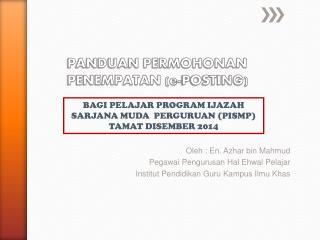 PANDUAN PERMOHONAN PENEMPATAN (e-POSTING)