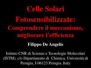 Celle Solari Fotosensibilizzate: Comprendere il meccanismo, migliorare l efficienza