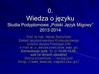 """0. Wiedza o języku Studia Podyplomowe """"Polski Język Migowy"""" 2013-2014"""