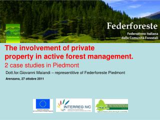 The involvement of private property in active forest management.  2 case studies in Piedmont