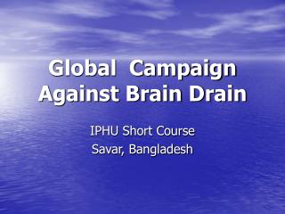Global  Campaign Against Brain Drain