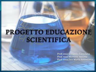PROGETTO EDUCAZIONE SCIENTIFICA