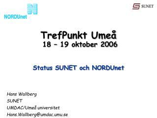 TrefPunkt Umeå  18 – 19 oktober 2006
