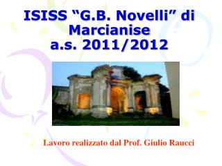 "ISISS ""G.B. Novelli"" di Marcianise  a.s. 2011/2012"