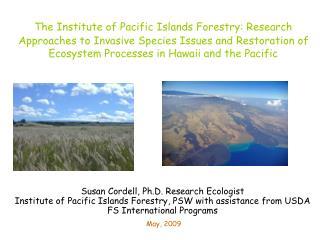 FLOWERING PLANTS Species  1304   Endemic (90%)  1160    Extinct    106   T/E   282 FERNS