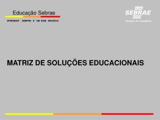 MATRIZ DE SOLUÇÕES EDUCACIONAIS