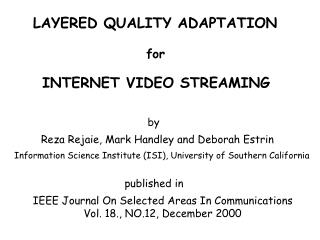 LAYERED QUALITY ADAPTATION                      for INTERNET VIDEO STREAMING