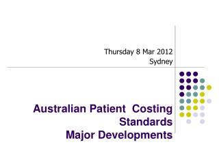 Australian Patient  Costing Standards Major Developments