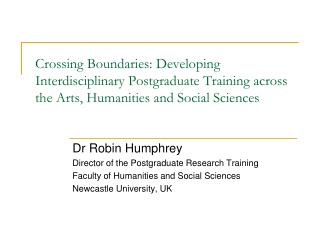 Dr Robin Humphrey Director of the Postgraduate Research Training
