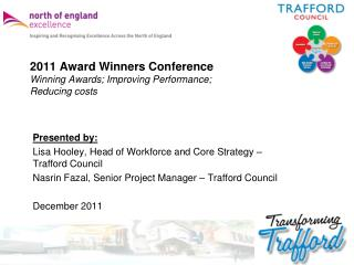 2011 Award Winners Conference Winning Awards; Improving Performance;  Reducing costs