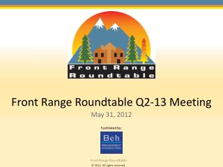 Front Range Roundtable Q2-13 Meeting