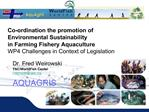 Co-ordination the promotion of Environmental Sustainability   in Farming Fishery Aquaculture    WP4 Challenges in Contex