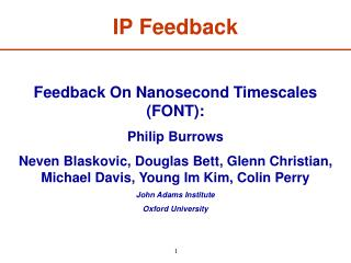 Feedback On Nanosecond Timescales (FONT): Philip Burrows