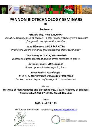 Pannon  Biotechnology Seminars III. Lecturers Terézia  Salaj  ; IPGB SAS,NITRA