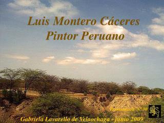 Luis Montero C ceres        Pintor Peruano