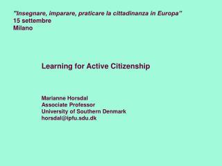 """"""" Insegnare, imparare, praticare la cittadinanza in Europa"""" 15 settembre Milano"""