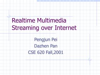 Realtime Multimedia Streaming over Internet