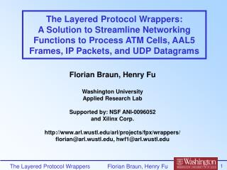 Florian Braun, Henry Fu Washington University Applied Research Lab Supported by: NSF ANI-0096052