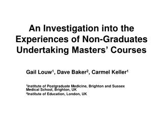 An Investigation into the Experiences of Non-Graduates Undertaking Masters� Courses