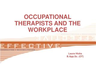 OCCUPATIONAL THERAPISTS AND THE WORKPLACE