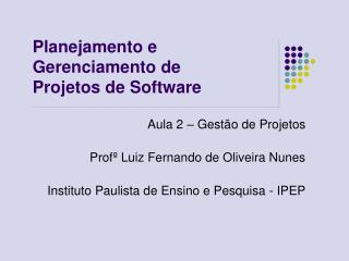 Planejamento e Gerenciamento de Projetos de Software