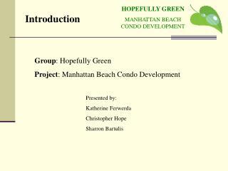 HOPEFULLY GREEN MANHATTAN BEACH CONDO DEVELOPMENT