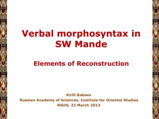 Verbal morphosyntax in SW Mande Elements of Reconstruction