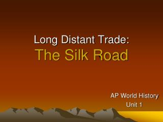 Long Distant Trade: The Silk Road