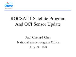ROCSAT-1 Satellite Program And OCI Sensor Update